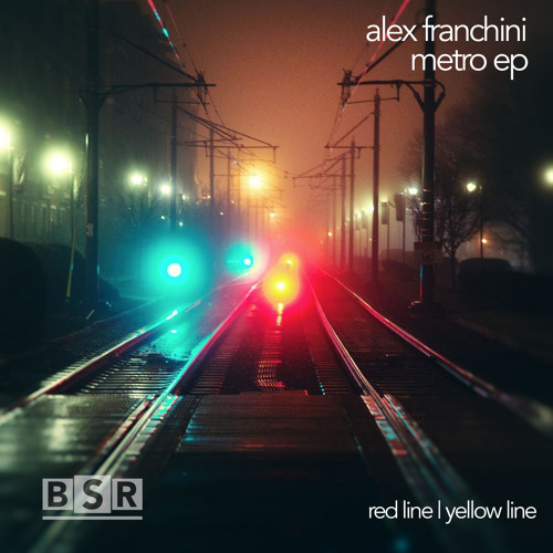 {BSR033} ALEX FRANCHINI - METRO EP - SAMPLER