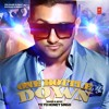 One Bottle Down - Yo Yo Honey Singh