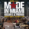 OSCAR G ~ MADE IN MIAMI Mix ~ March 2015 (WMC Edition)