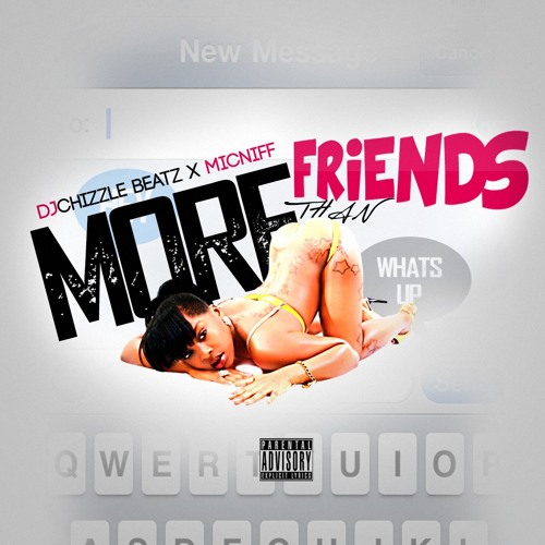 More Than Friends Djchizzle Feat Micnif Produced By Scope Too Smooth