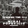 Mihai Popoviciu Chi Wow Wah Town 2015 Mp3