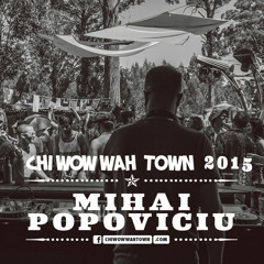 Mihai Popoviciu - Chi Wow Wah Town 2015