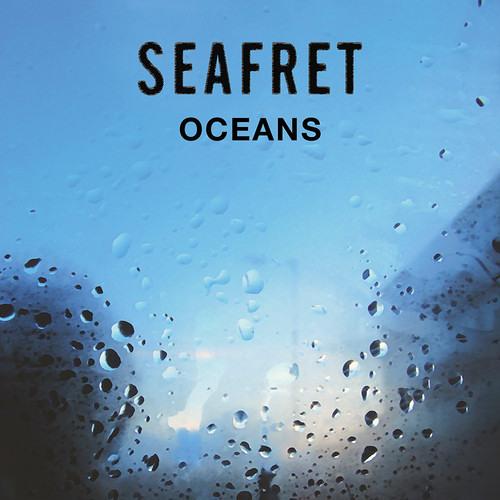 Seafret - Oceans (1)