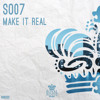 SO07 - Make It Real (release on Royal House Records)