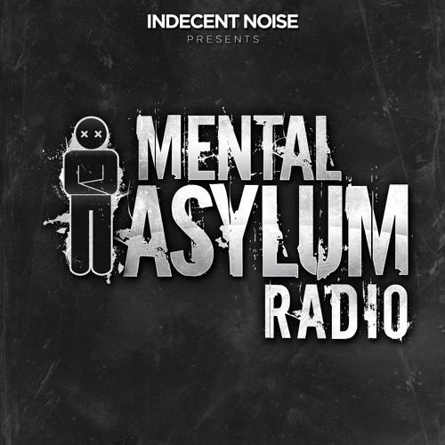 Indecent Noise - Mental Asylum Radio 003