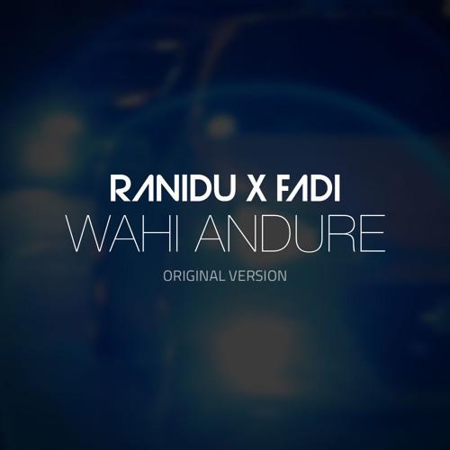 Wahi Andure - Ranidu X FADI (Original Version)