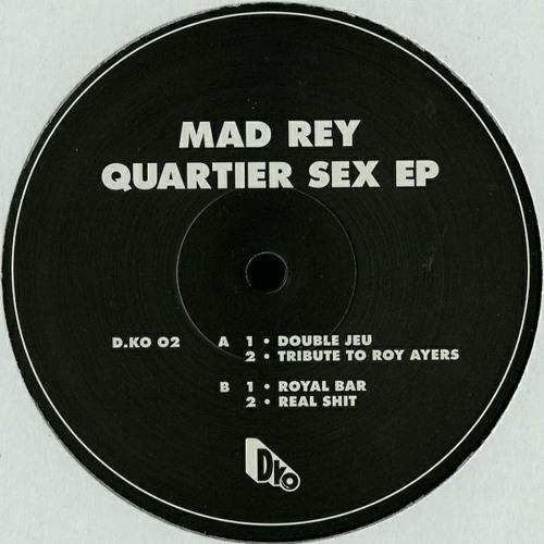 D.KO02 - Mad Rey -  Quartier Sex E.P.