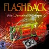 X FLASHBACK X 90S DANCEHALL MIXTAPE X