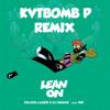 Major Lazer & DJ Snake feat. MØ - Lean On (KVTBOMB P Remix)