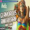 Glamorous Ankhiyaan (MBA SWAG) Full Song Mp3 - Tunemasti.com
