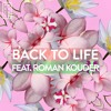 Back To Life feat. Roman Kouder