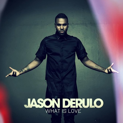 Jason Derulo – What Is Love (New Song 2015) + Dowload by