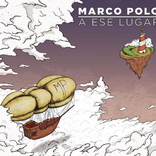 Solo quiero que me lleves / Marco Polo