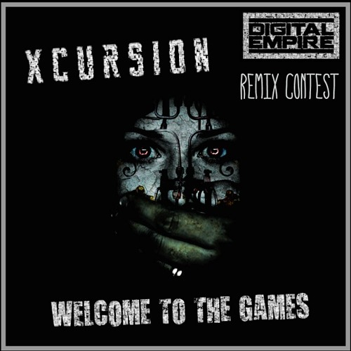 Xcursion - Welcome To The Game (Digital Empire Records Remix Contest)