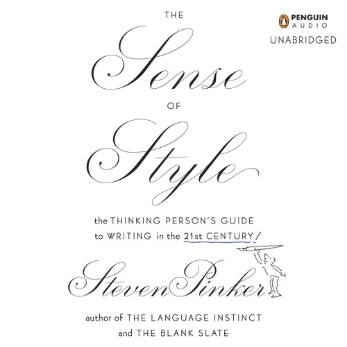 THE SENSE OF STYLE By Steven Pinker, Read By Arthur Morey