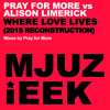 Where Love Lives (Pray For More's 2015 Reconstruction)