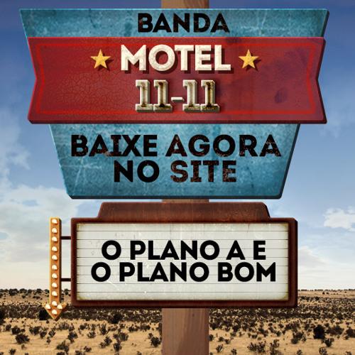 O Plano A e o Plano Bom - Motel 11-11