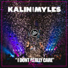 Kalin and Myles - I Dont Really Care (Angor Republic Remix)