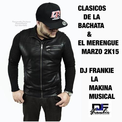 Clasicos De La Bachata & El Merengue Marzo 2k15 DjFrankie