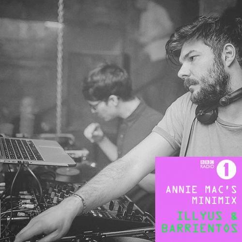 Illyus & Barrientos - BBC Radio 1 Annie Mac Mini Mix (20/03/15)