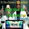 Dr Dre X Eminem X NesLace Radio - Forgot About Dre 2015 Trap Remix (Prod. Wallace)