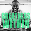 Greatness Within - Ft. Eric Thomas & Les Brown - Motivational Music