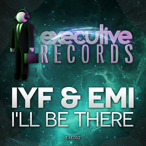 IYF & Emi - I'll Be There ***Out Now!***