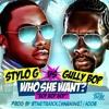 STYLO G VS GULLY BOP - WHO SHE WANT [PROD BY STARTRAXX & ADDE]