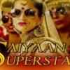 Saiyaan Superstar -tulsi kumar