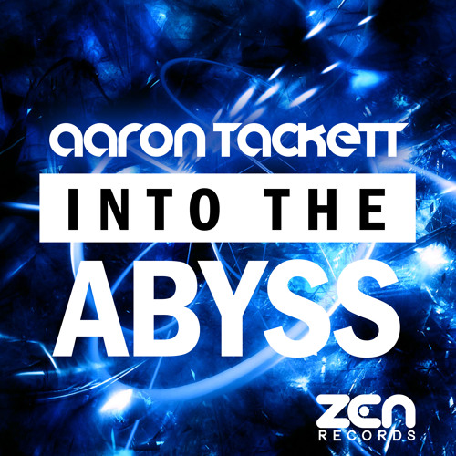 Aaron Tackett - Into The Abyss (Original Mix)