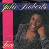 Julie Roberts - Aint You Had Enough Love (1985)
