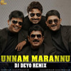 Unnam Marannu (DJ Deyo Remix ) In Harihar Nagar Movie