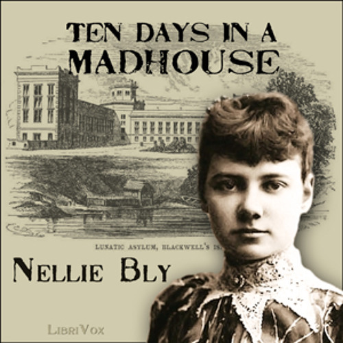 """Ten Days in a Madhouse,"" a Librivox selection and Spirit of 1776 feature"