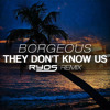 Borgeous - They Don't Know Us (Ryos Remix)