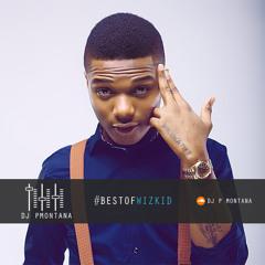 #BestOf Wiz Kid @wizkidayo By @DJ_PMontana