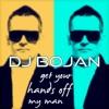Dj Bojan - Get Your Hands Off My Man