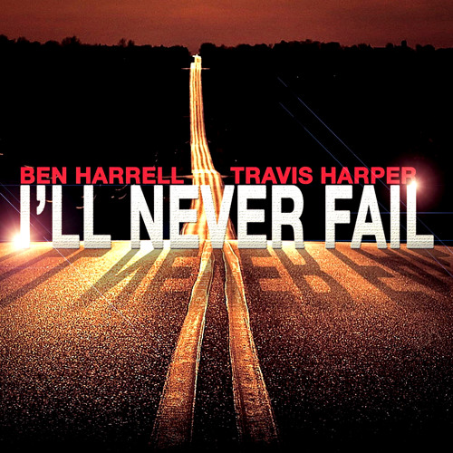 I'll Never Fail ft Travis Harper