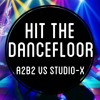 Hit The Dancefloor - A2B2vsStudioX