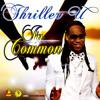 Thriller U - In Common (Feelings Riddim)