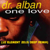 Dr. Alban - One Love (10 Element 2015 Deep Remix)