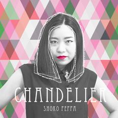Chandelier - SuSh Remix -