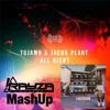 Tujamo Jacob Plant vs Calvin Harris (Hardwell Remix) All Night Vs Outside (Rayza Mashup)