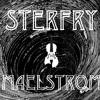Sterfry - Maelstrom / Trap Sounds Exclusive