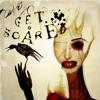 Get Scared-Sarcasm