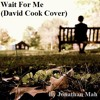 Wait For Me (David Cook Cover)