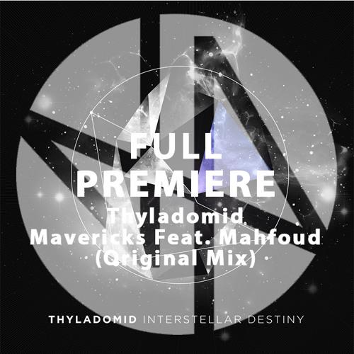 Full Premiere: Thyladomid feat. Mahfoud - Mavericks