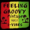 FEELING GROOVY Mixtape Vol.1_I-Vibes Sound