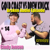 Gold Coast vs Drew Kruck - Podcast - #14 Cindy Jensen-Buskers-Creepy Story