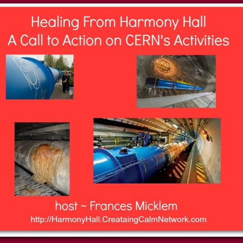 Healing from Harmony Hall with Frances Micklem - A Call to Action Regarding CERN