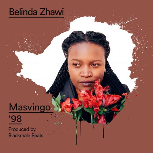 Belinda Zhawi - Masvingo '98 - (Prod By. Blackmale Beats)